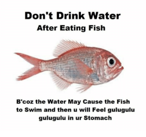 dont-drink-water-after-eating-fish-bcoz-the-water-may-2609846